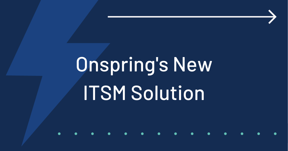 Onspring New ITSM Solution